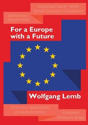 For a Europe with a Future: Plea for the Primacy of Social Europe (Paperback)
