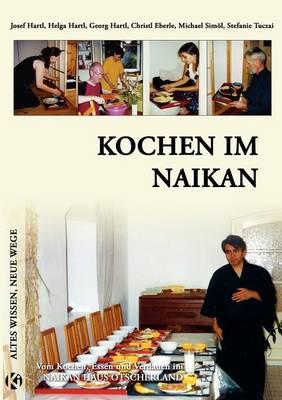 Kochen im Naikan: Vom Kochen, Essen und Verdauen im Naikan Haus OEtscherland (Paperback)