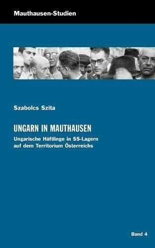Ungarn in Mauthausen - Mauthausen-Studien 4 (Paperback)