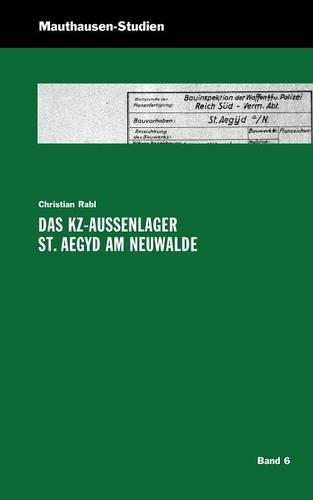 Das Kz-Au Enlager St. Aegyd Am Neuwalde (Paperback)