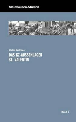 Das Kz-Aussenlager St. Valentin (Paperback)
