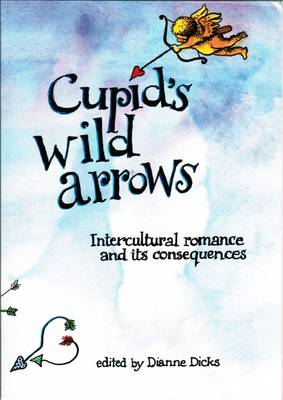 Cupid's Wild Arrows: Intercultural Romance and Its Consequences (Paperback)
