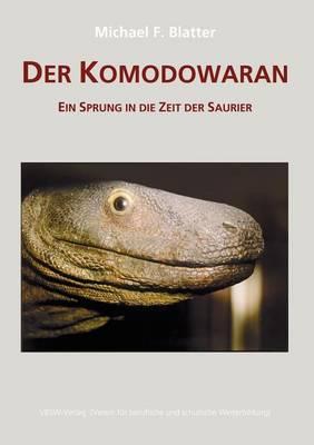 Der Komodowaran - Ein Sprung in die Zeit der Saurier (Paperback)
