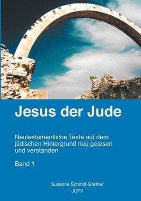 Jesus Der Jude Band 1 (Paperback)
