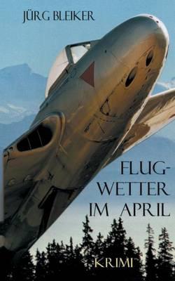 Flugwetter Im April (Paperback)