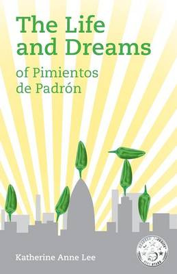 The Life and Dreams of Pimientos de Padron (Paperback)