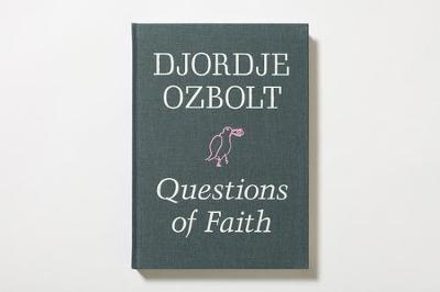 Djordje Ozbolt - Questions of Faith (Hardback)