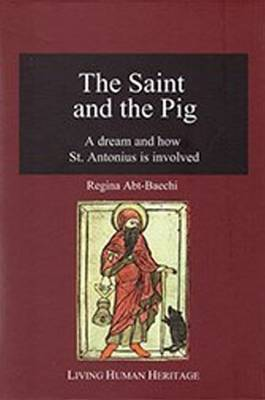 The Saint & the Pig: A Dream & How St. Antonius is Involved (Hardback)