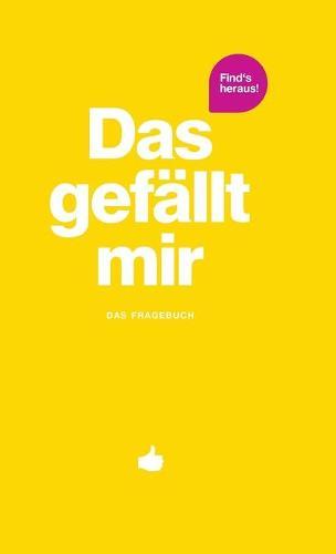 Das Gef�llt Mir - Gelb - What I Like (Hardback)