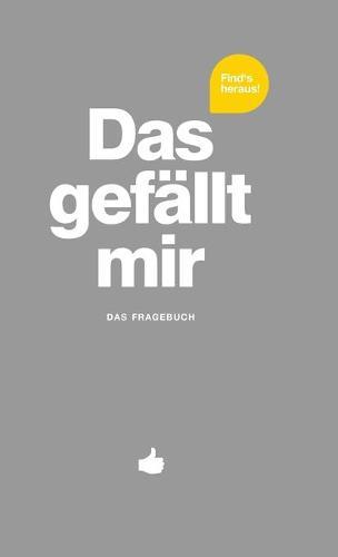 Das Gef�llt Mir - Grau - What I Like (Hardback)