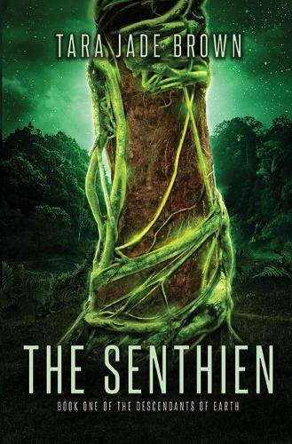 The Senthien - Descendants of Earth 1 (Paperback)