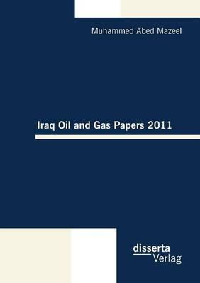 Iraq Oil and Gas Papers 2011 (Paperback)