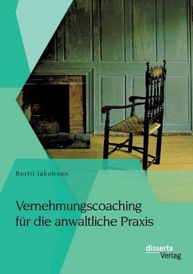Vernehmungscoaching F r Die Anwaltliche Praxis (Paperback)