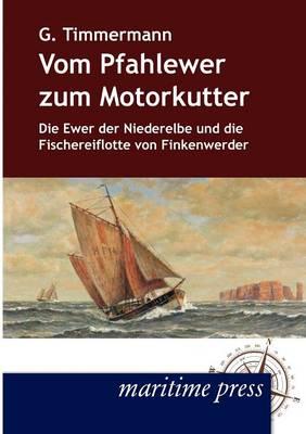 Vom Pfahlewer Zum Motorkutter (Paperback)