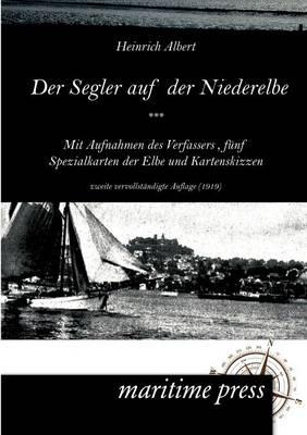 Der Segler Auf Der Niederelbe (1919) (Paperback)