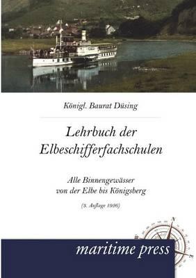 Lehrbuch Fur Die Elbeschifferfachschulen (Paperback)