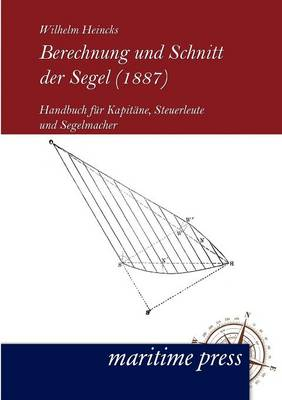 Berechnung Und Schnitt Der Segel (1887) (Paperback)