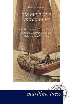 Die Ever Der Niederelbe (Paperback)