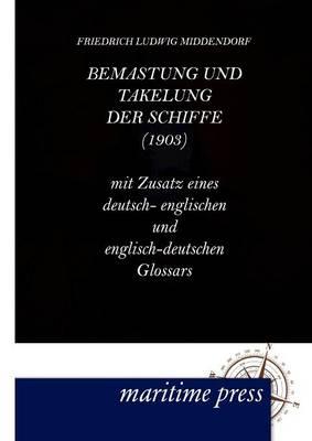 Bemastung Und Takelung Der Schiffe (Paperback)