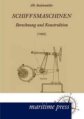 Schiffsmaschinen (1923) (Paperback)
