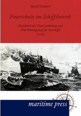 Feuerschutz Im Schiffsbetrieb (Paperback)