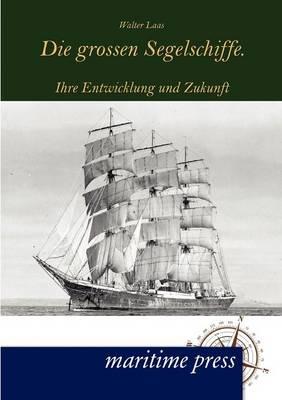 Die Grossen Segelschiffe. (Paperback)