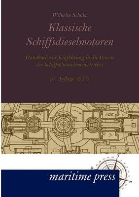 Klassische Schiffsdieselmotoren (Paperback)