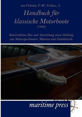 Handbuch Fur Klassische Motorboote (1920) (Paperback)