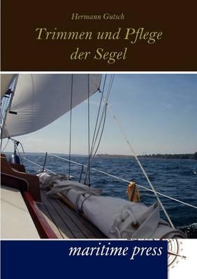 Trimmen Und Pflege Der Segel (Paperback)