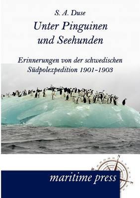 Unter Pinguinen Und Seehunden (Paperback)