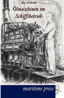 Lmaschinen Im Schiffsbetrieb (Paperback)