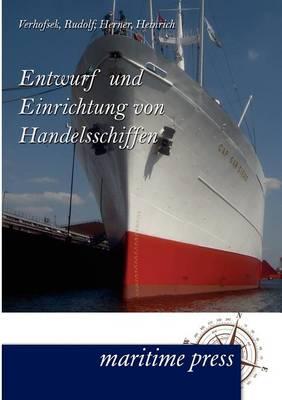 Entwurf Und Einrichtung Von Handelsschiffen (Paperback)
