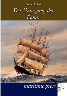 Der Untergang Des Segelschulschiffes Pamir (Paperback)