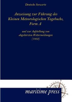 Anweisung Zur F hrung Des Kleinen Meteorologischen Tagebuchs, Form a (Paperback)