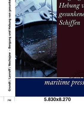 Bergung Und Hebung Von Gesunkenen Schiffen (Paperback)