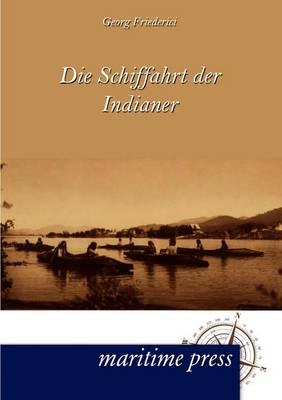 Die Schiffahrt Der Indianer (Paperback)