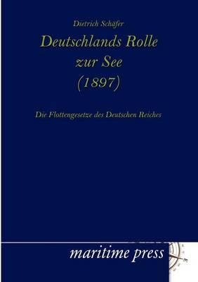Deutschlands Rolle Zur See (1897) (Paperback)