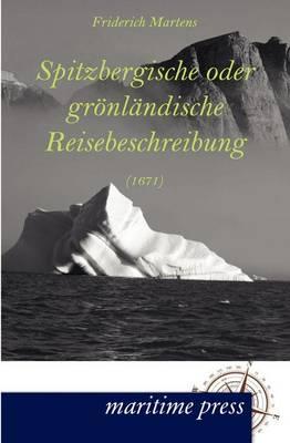 Spitzbergische Oder Gr NL Ndische Reisebeschreibung (1671) (Paperback)