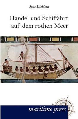 Handel Und Schiffahrt Auf Dem Rothen Meer (Paperback)
