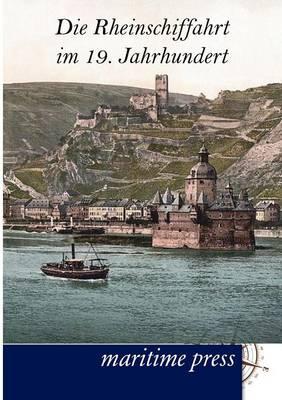 Die Rheinschiffahrt Im 19. Jahrhundert (Paperback)