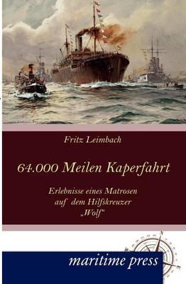 64000 Seemeilen Kaperfahrt (Paperback)