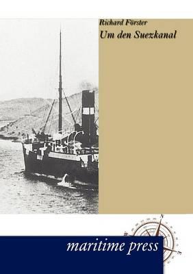 Um Den Suezkanal (Paperback)