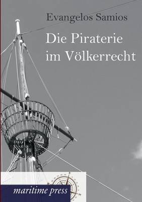 Die Piraterie Im Voelkerrecht (Paperback)