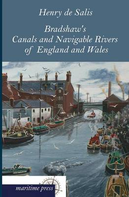 Bradshaw's Canals and Navigable Rivers of England and Wales (Paperback)