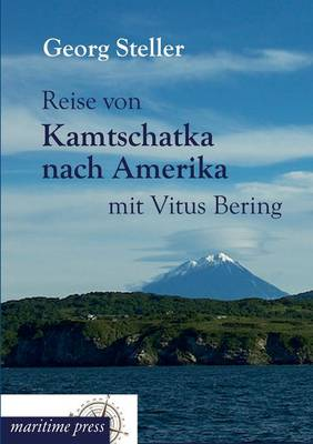 Reise Von Kamtschatka Nach Amerika Mit Vitus Bering (Paperback)