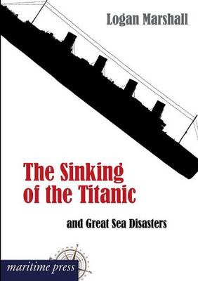 The Sinking of the Titanic and Great Sea Disasters (Paperback)