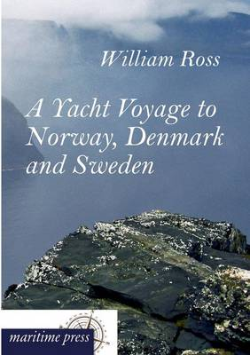 A Yacht Voyage to Norway, Denmark and Sweden (Paperback)