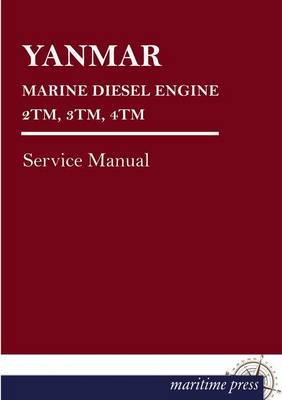 Yanmar Marine Diesel Engine 2tm, 3tm, 4tm (Paperback)