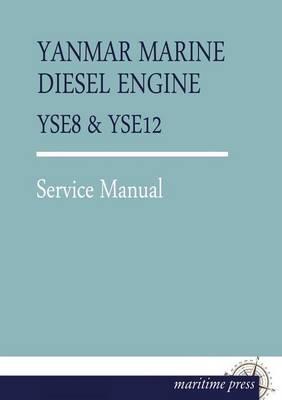 Yanmar Marine Diesel Engine Yse8 (Paperback)