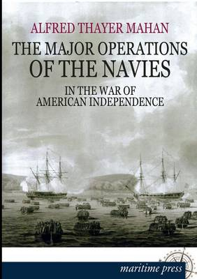 The Major Operations of the Navies in the War of American Independence (Paperback)